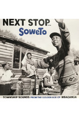 V/A - Next Stop... Soweto (Township Sounds From The Golden Age Of Mbaqanga) 2LP (2010 Compilation)