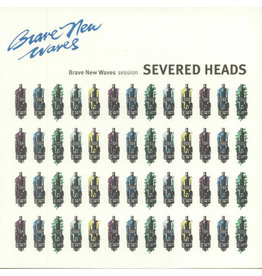 Severed Heads - Brave New Waves Session LP (2018)