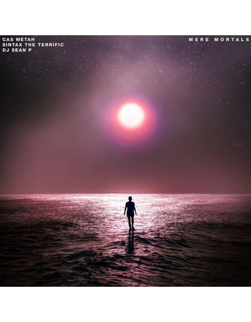 Cas Metah X Sintax The Terrific X DJ Sean P – Mere Mortals LP