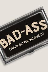 Pretty Strong Bad Ass Business Card Holder