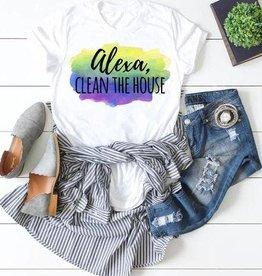 Alexa Clean the House Shirt