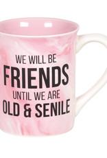 Pretty Strong Senile Friends Mug