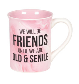 Pretty Strong Senile Friends Mug