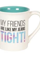 Pretty Strong Tight Jeans Mug