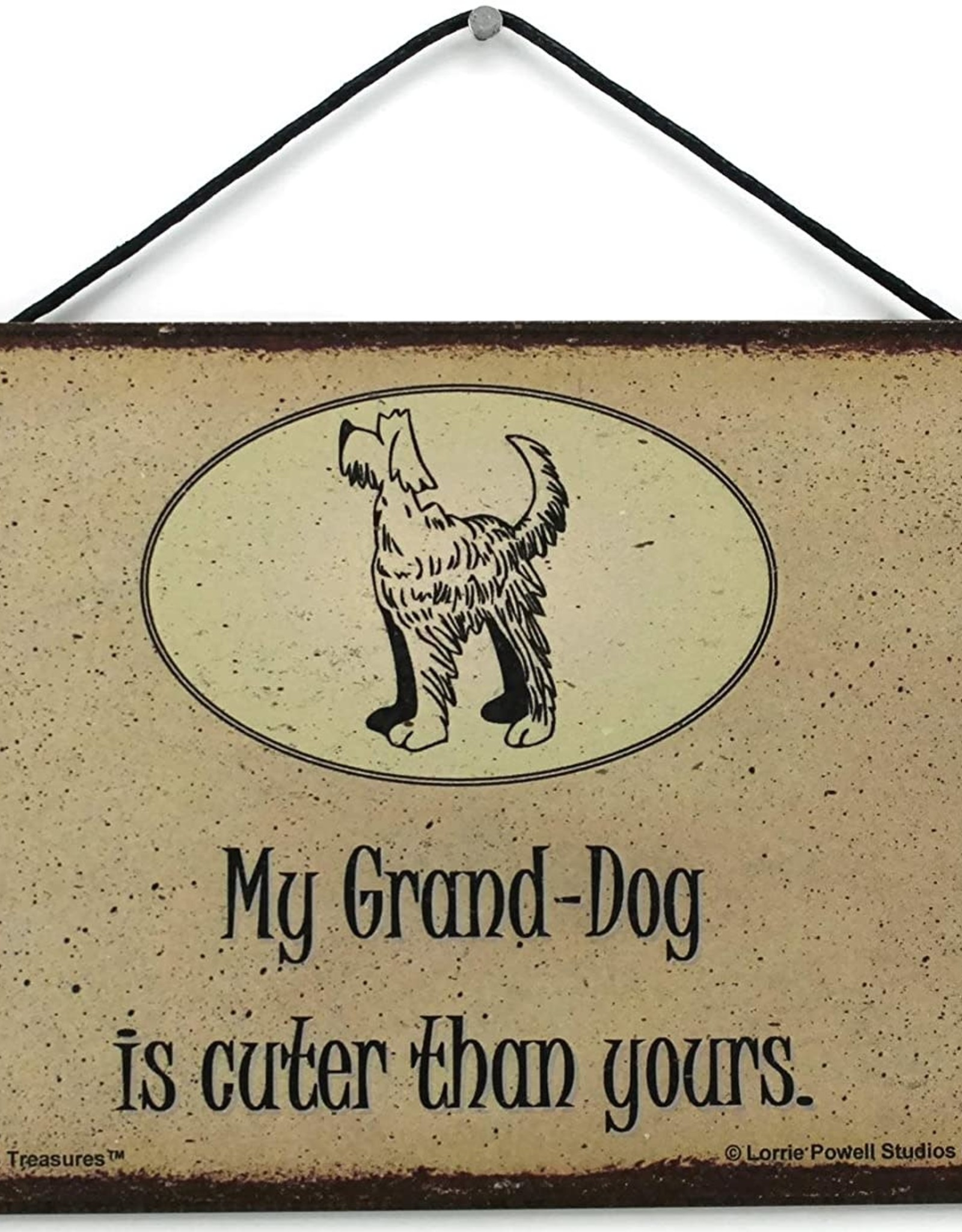 Pretty Strong My Grand Dog is Cuter than yours sign