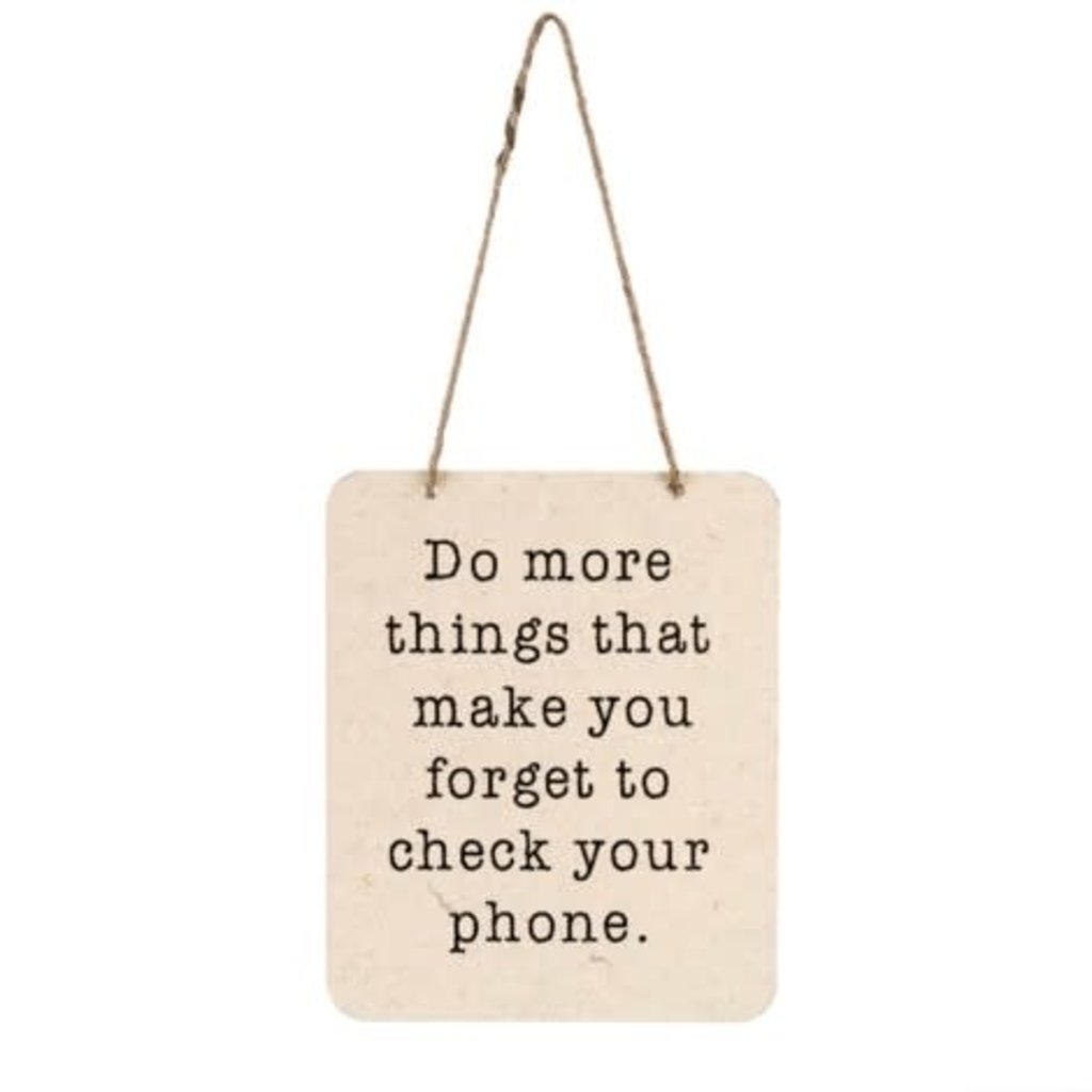 Forget Your Phone Tin Sign