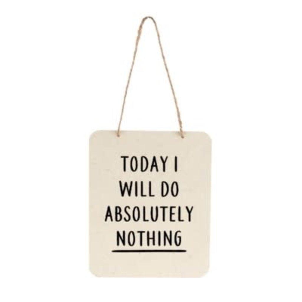 Today I Will Do Tin Sign