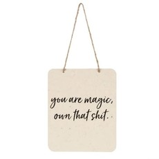 You are Magic Tin Sign