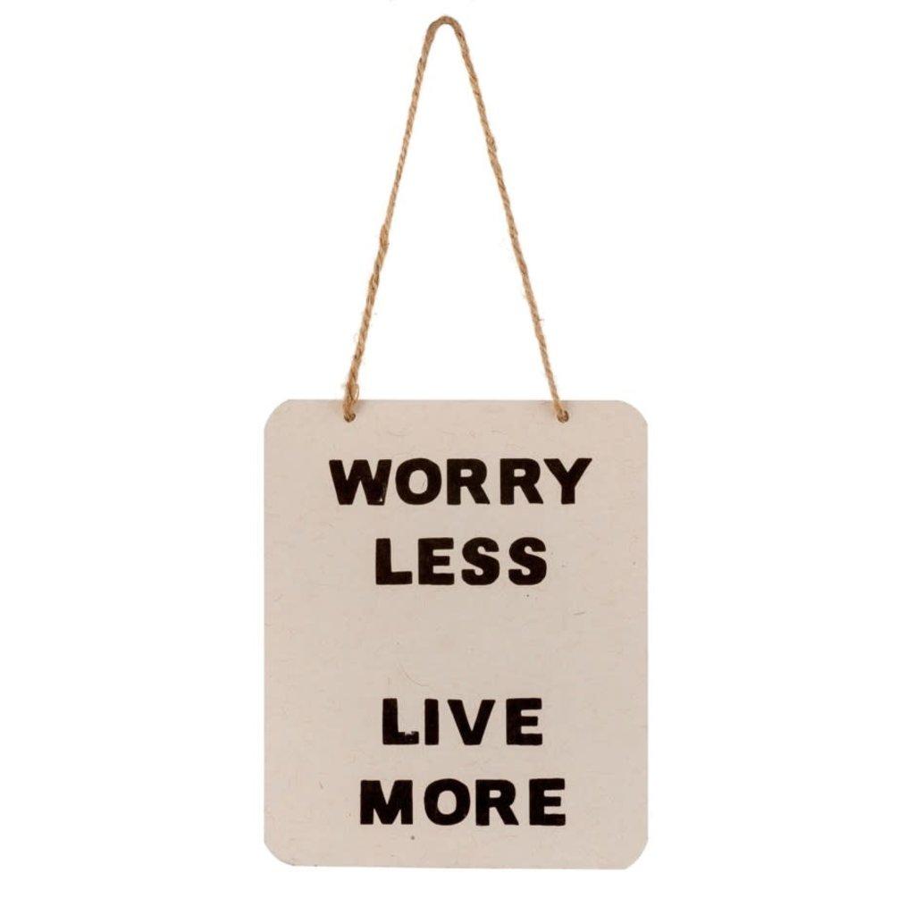 Worry Less Tin Sign
