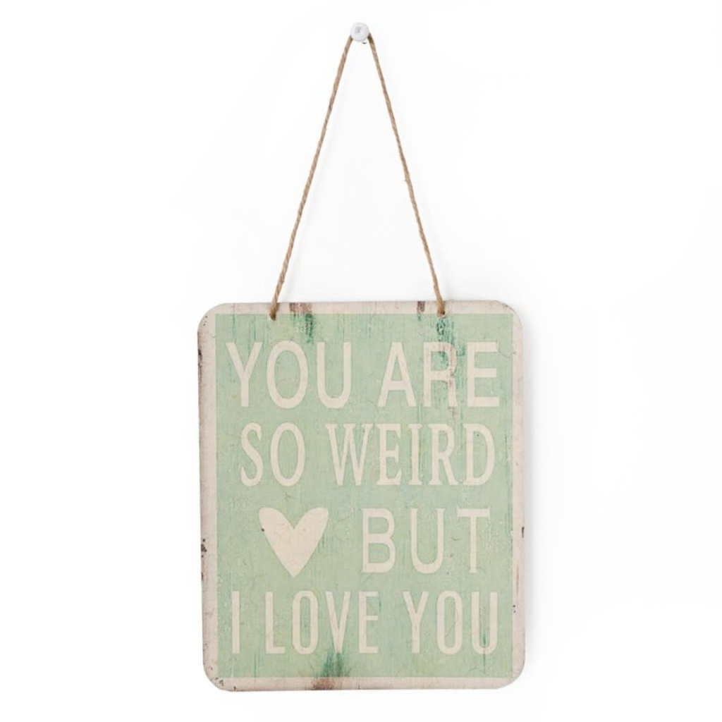 You Are So Weird Tin Sign