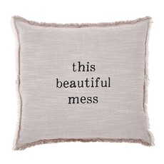 This Beautiful Mess Pillow