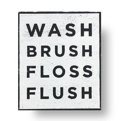 Wash Brush Floss Flush Sign