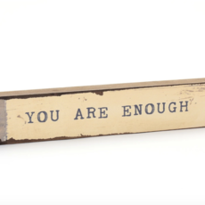 You Are Enough Timber Bit