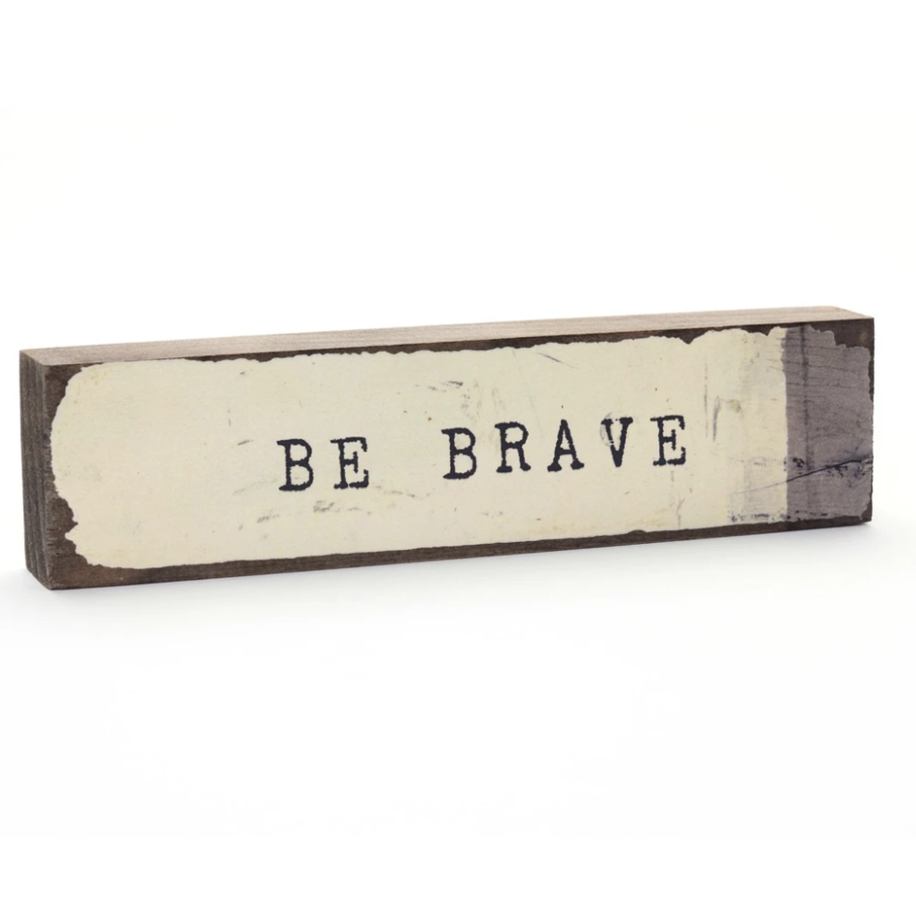 Be Brave Timber Bit
