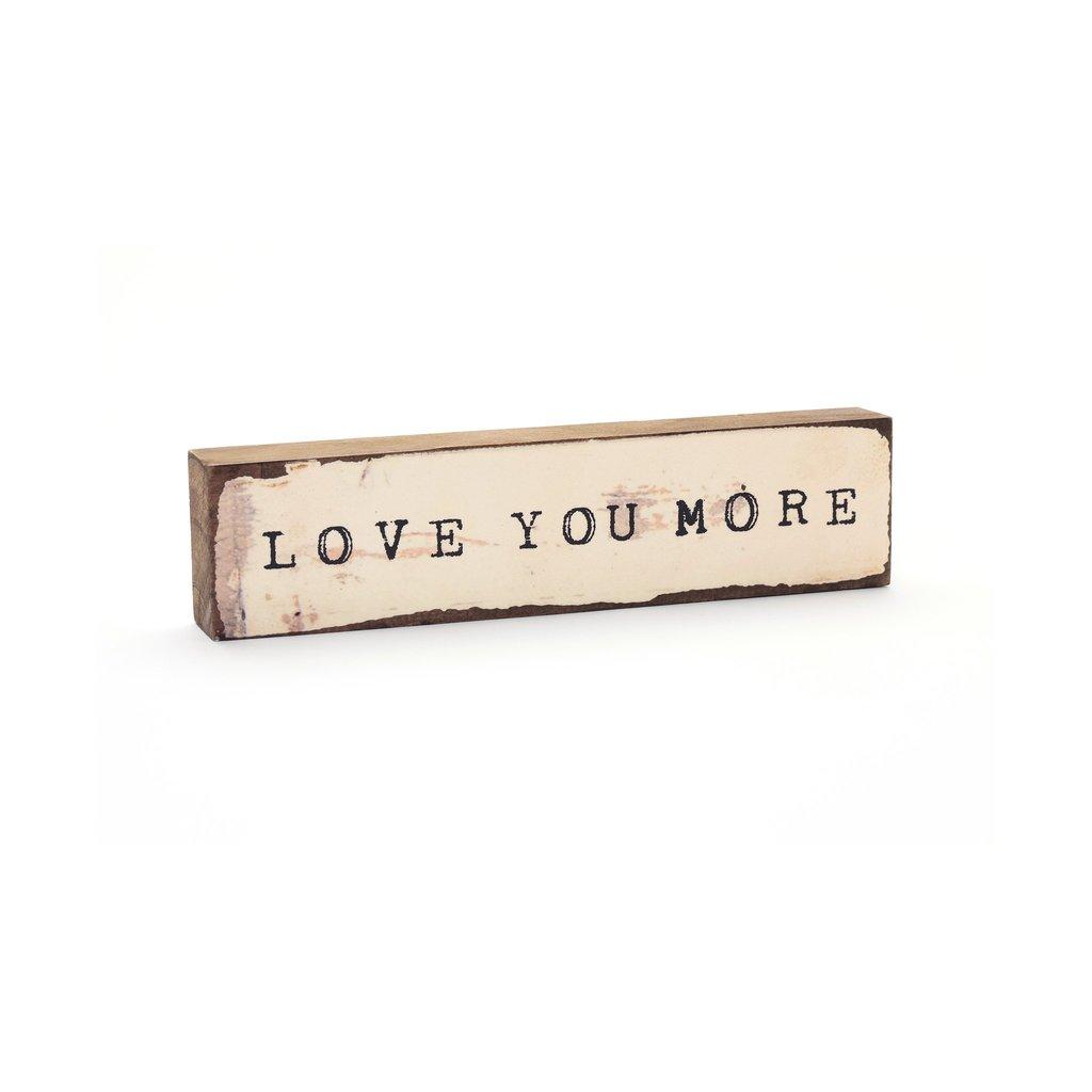 Love You More Timber Bit