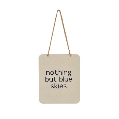 Nothing But Blue Skies Tin Sign