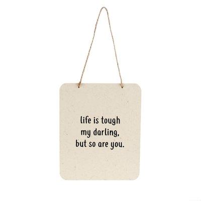 Life Is Tough Tin Sign