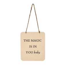 The Magic Is In You Tin Sign