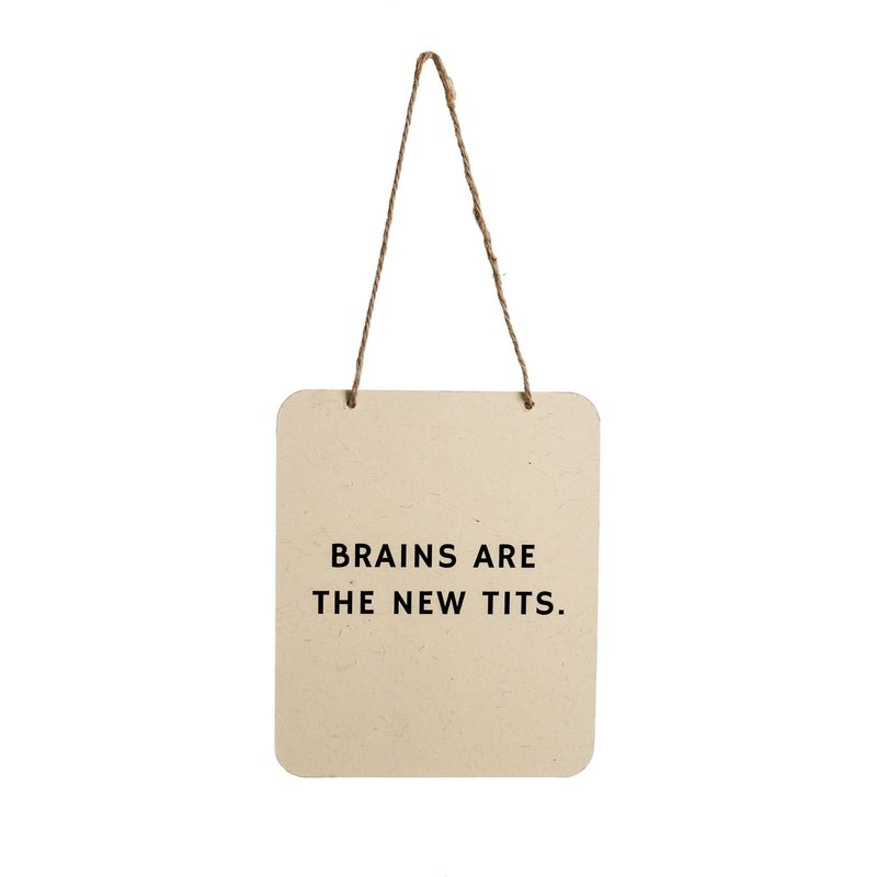 Brains Are The New Tits Tin Sign