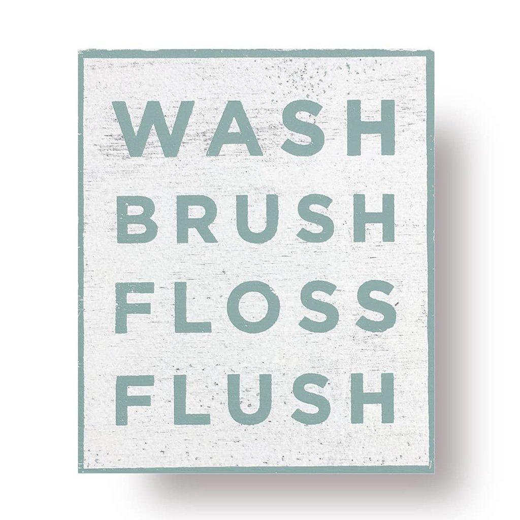Teal Wash Brush Floss Flush Sign