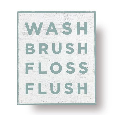 Teal Wash Brush Floss Flush Sign