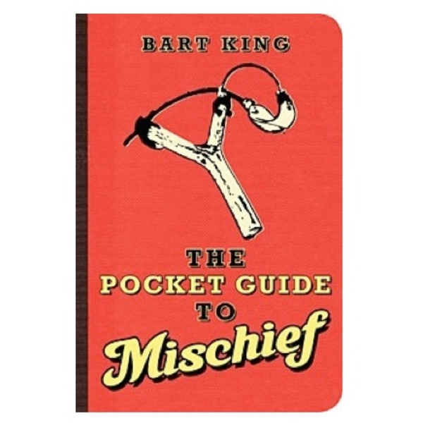 Gibbs Smith The Pocket Guide to Mischief