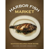 Harbor Fish Market Cookbook