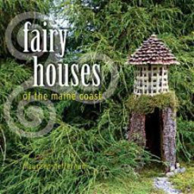 Down East Books Fairy Houses of the Maine Coast
