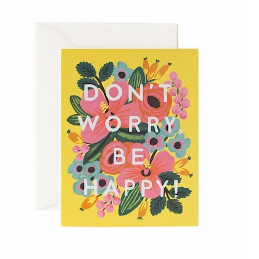 Rifle Paper Co. Card - Don't Worry Be Happy