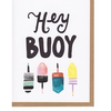 Hoopla Love Hey Buoy Card
