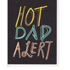 Hoopla Love Hot Dad Alert Card