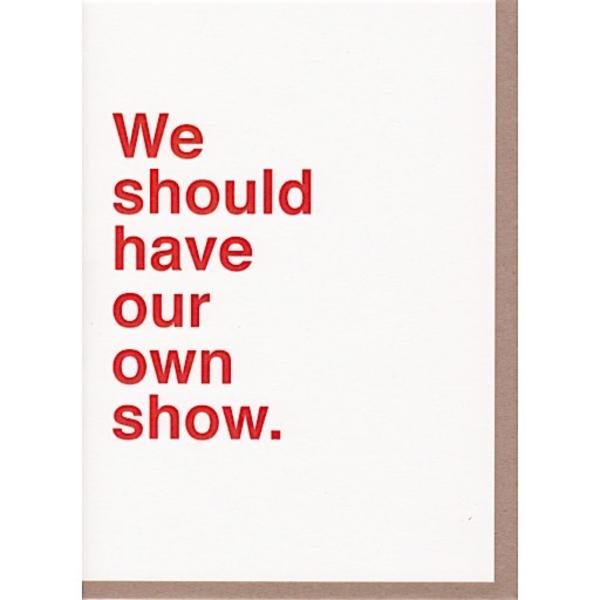 Sad Shop Sad Shop - We Should Have Our Own Show Card