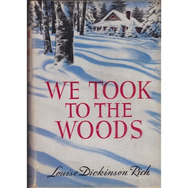 Vintage We Took to the Woods by Louise Dickenson Rich - 1942