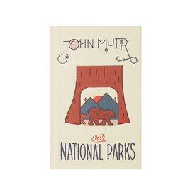 Gibbs Smith Our National Parks - John Muir