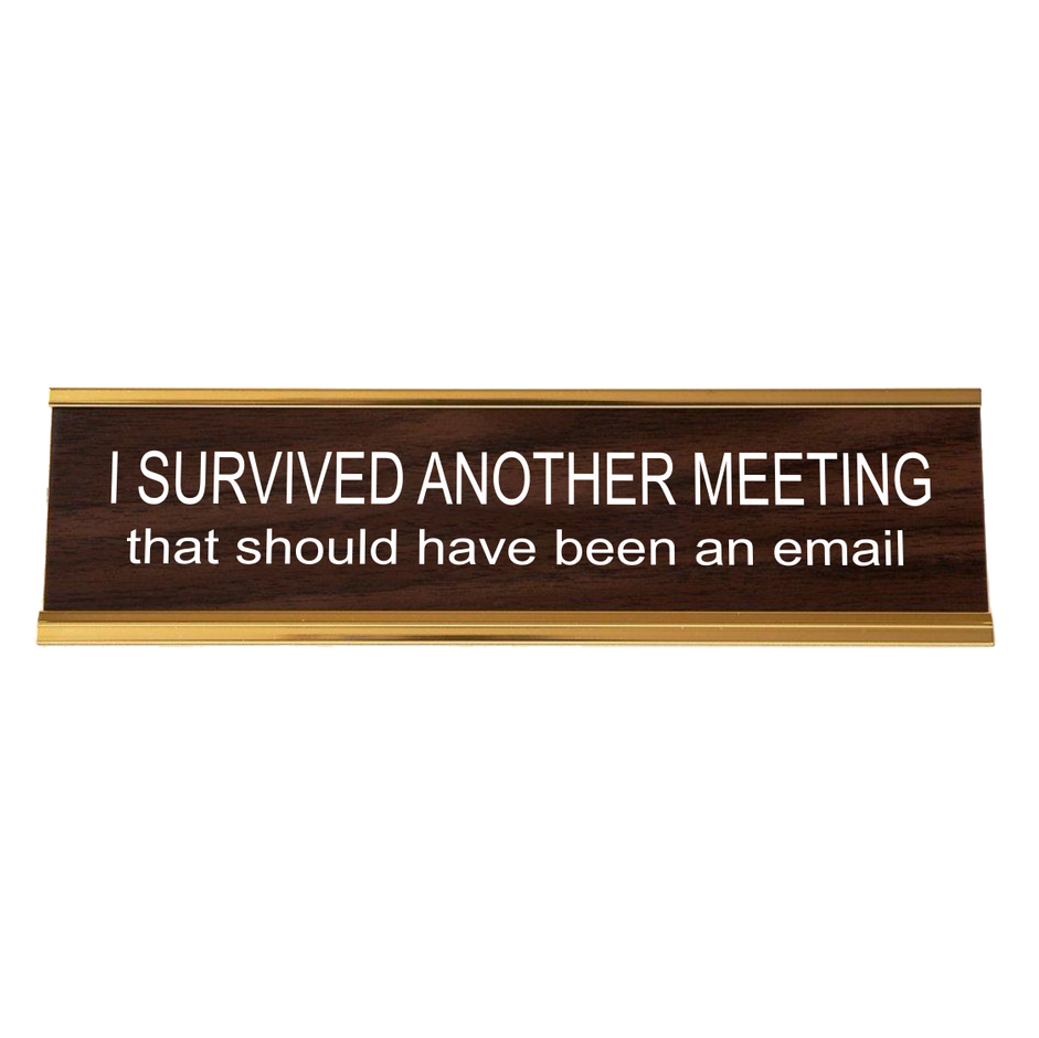 He Said, She Said Nameplate - I Survived Another Meeting
