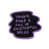 Adam J. Kurtz Existential Dread Patch