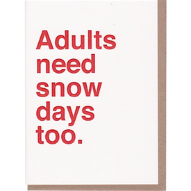 Sad Shop Sad Shop - Adults Need Snow Days Too Card