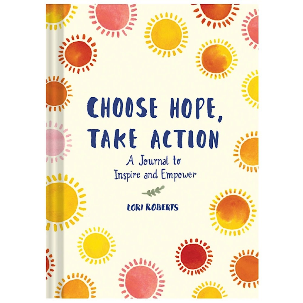 Lori Roberts Journal - Choose Hope Take Action