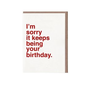 Sad Shop Sad Shop - I'm Sorry It Keeps Being Your Birthday Card