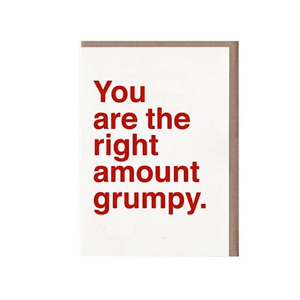 Sad Shop - You Are The Right Amount Grumpy Card