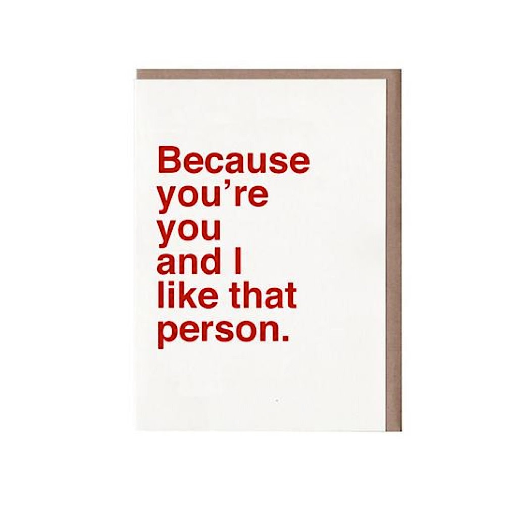 Sad Shop Sad Shop - Because You're You and I Like That Person Card