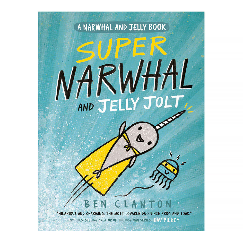 Super Narwhal and Jelly Jolt (A Narwhal and Jelly Book #2)