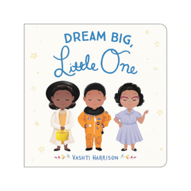 Little Brown & Co Dream Big Little One Board Book