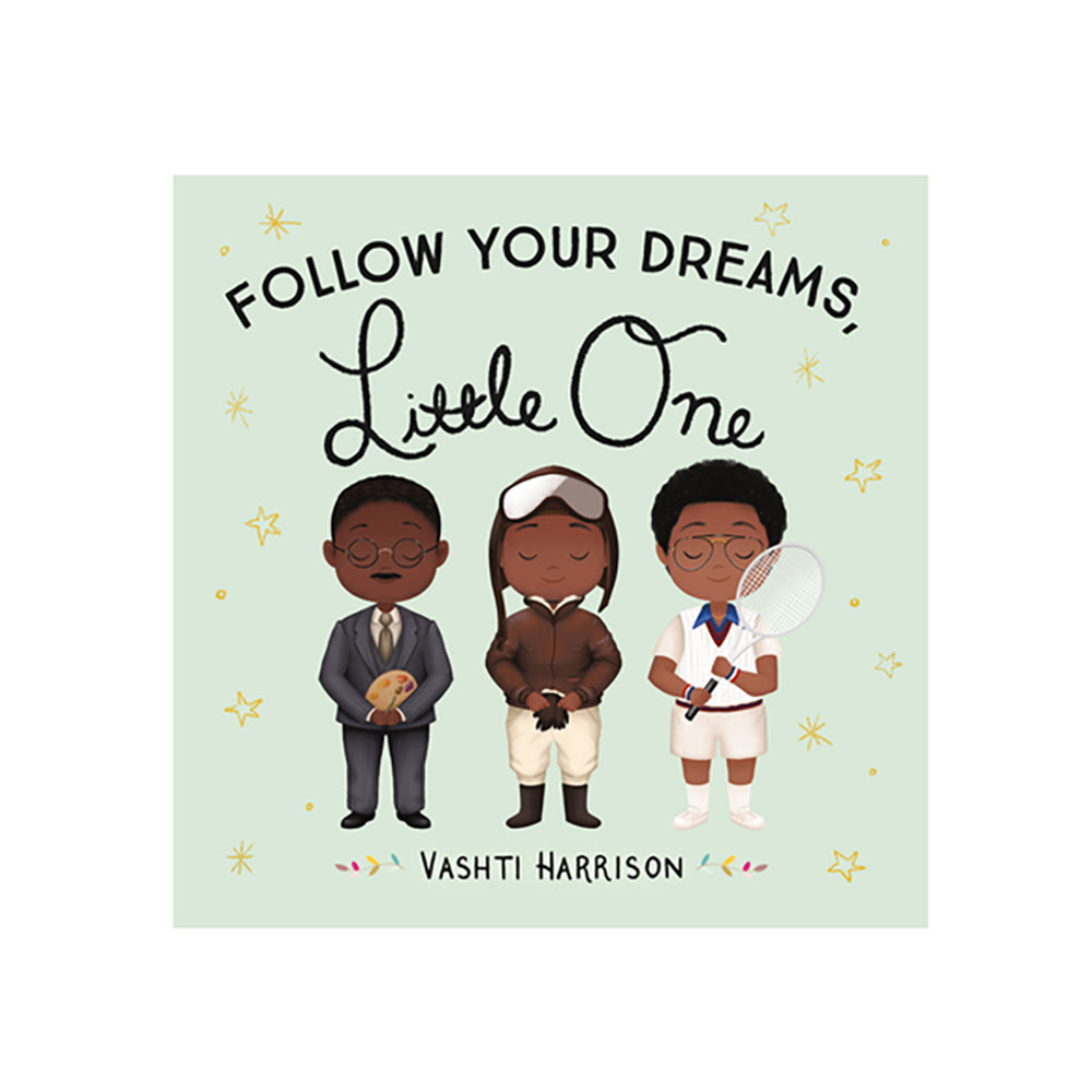 Follow Your Dreams Little One Board Book