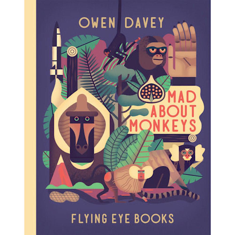 Flying Eye Books Mad About Monkeys by Owen Davey