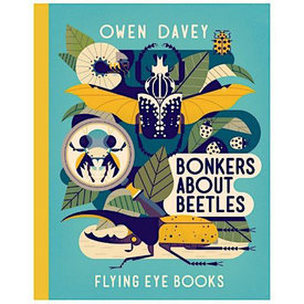 Flying Eye Books Bonkers About Beetles by Owen Davey