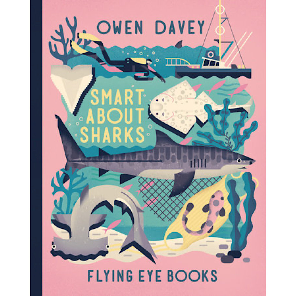 Flying Eye Books Smart About Sharks by Owen Davey
