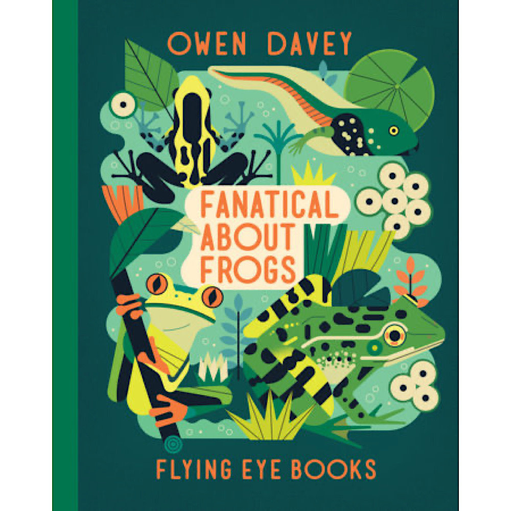 Fanatical About Frogs by Owen Davey