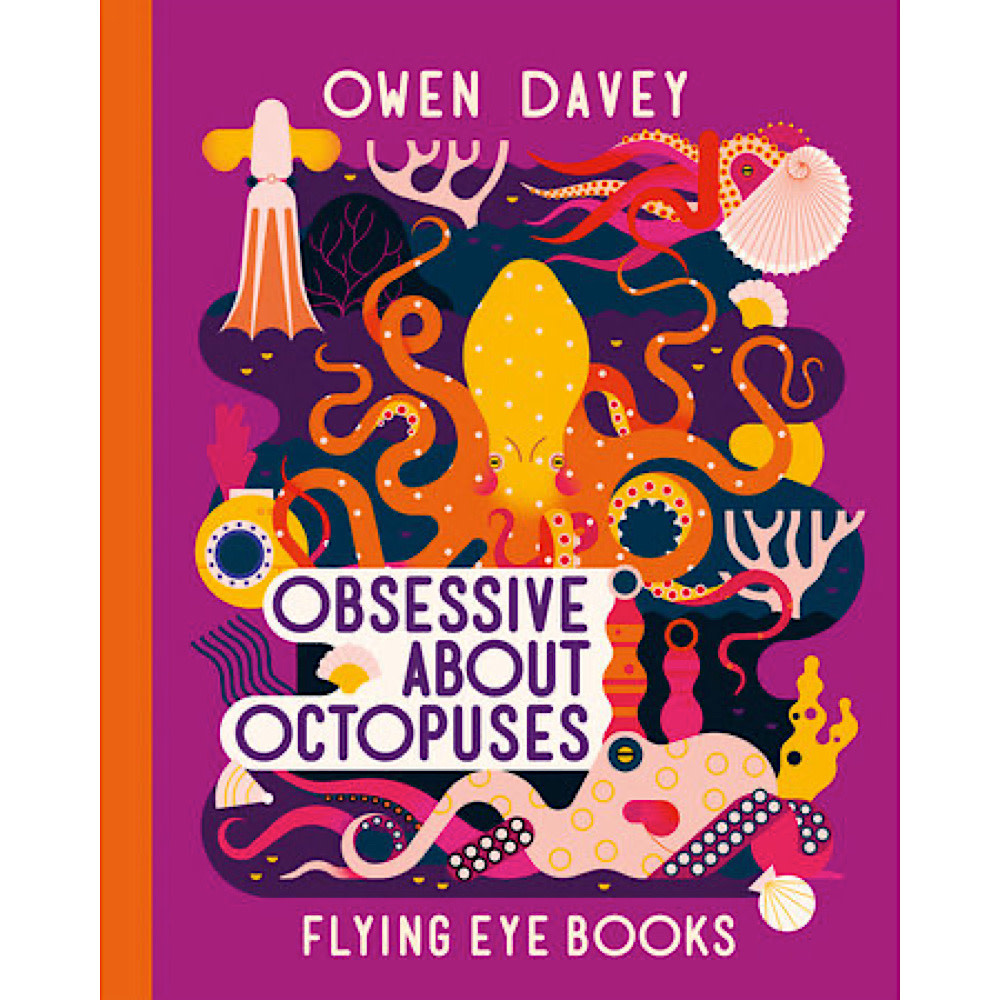 Flying Eye Books Obsessive About Octopuses  by Owen Davey