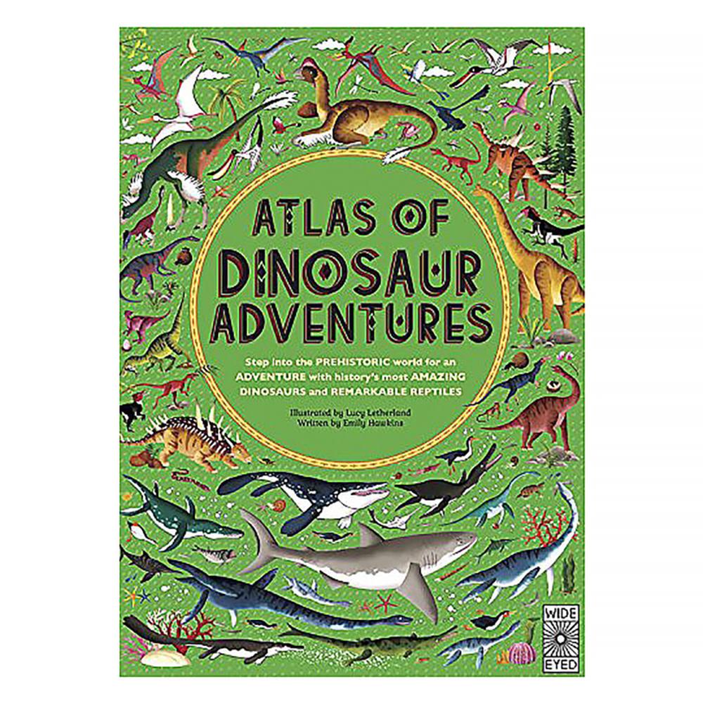 Quarto Atlas of Dinosaur Adventures: Step Into a Prehistoric World